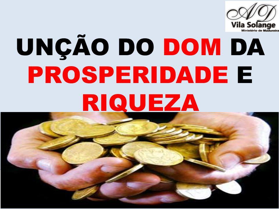 UNÇÃO DO DOM DA PROSPERIDADE E RIQUEZA www.advilasolange.com.br
