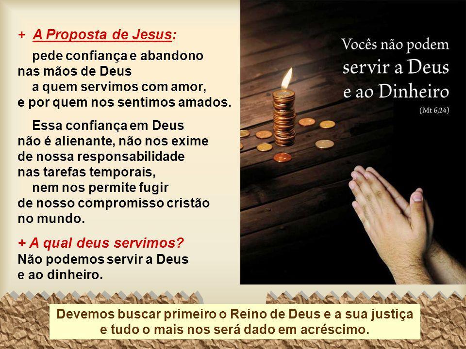 + A qual deus servimos + A Proposta de Jesus:
