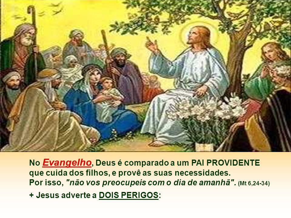 No Evangelho, Deus é comparado a um PAI PROVIDENTE