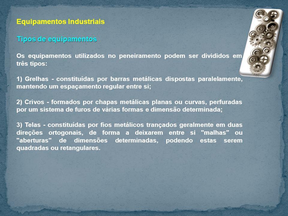 Equipamentos Industriais Tipos de equipamentos