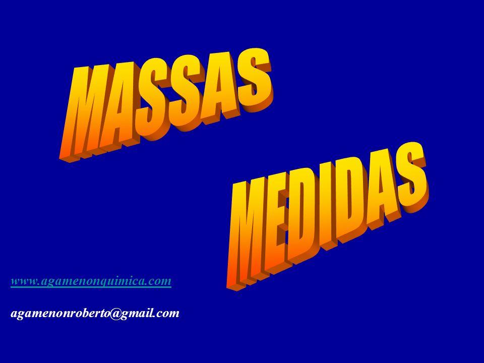 MASSAS MEDIDAS www.agamenonquimica.com agamenonroberto@gmail.com