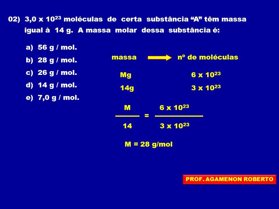 02) 3,0 x 1023 moléculas de certa substância A têm massa