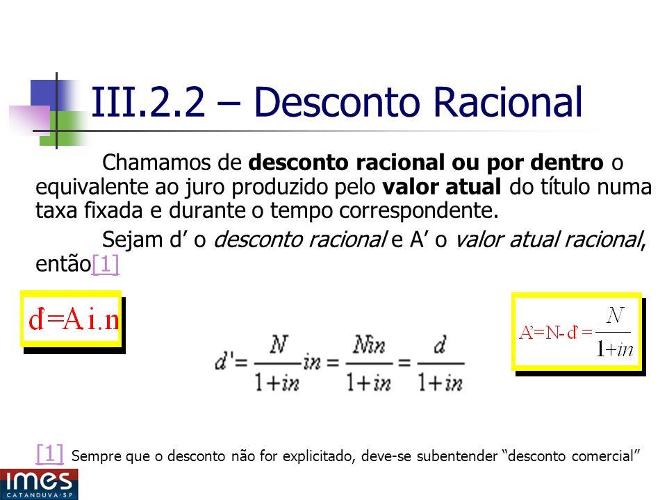 III.2.2 – Desconto Racional