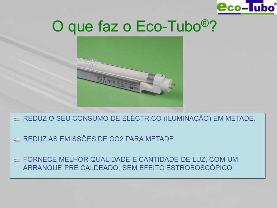 O que faz o Eco-Tubo® REDUZ O SEU CONSUMO DE ELÉCTRICO (ILUMINAÇÃO) EM METADE. REDUZ AS EMISSÕES DE CO2 PARA METADE.