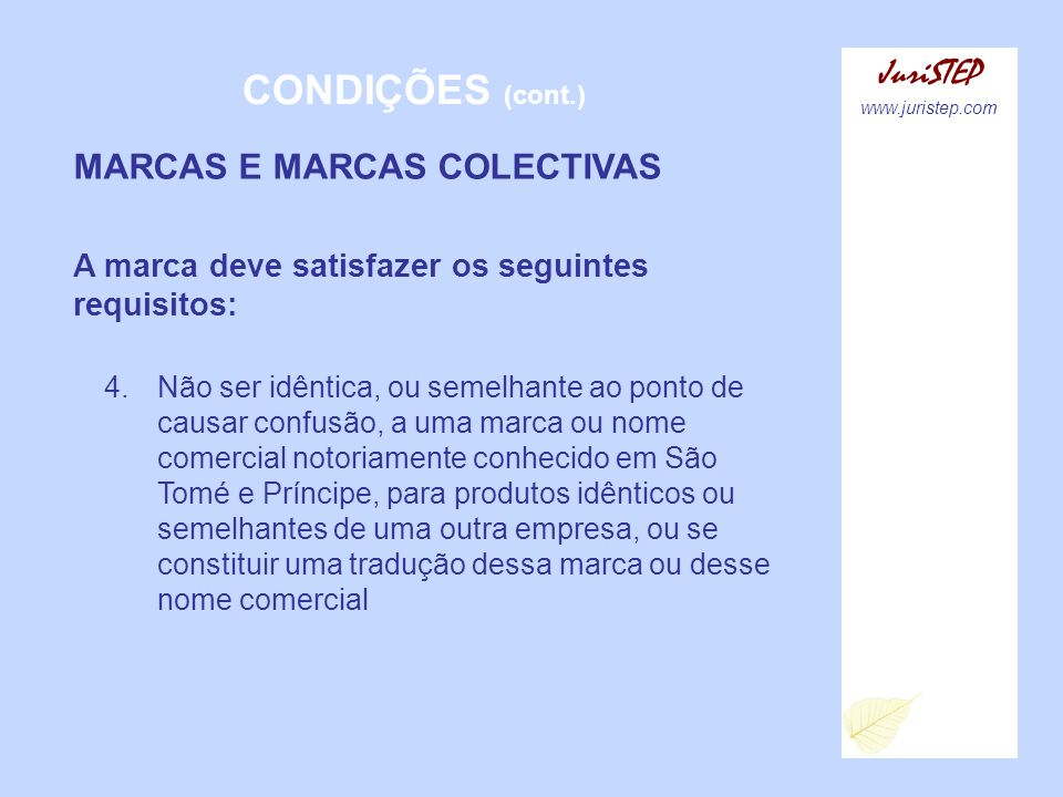 CONDIÇÕES (cont.) JuriSTEP MARCAS E MARCAS COLECTIVAS