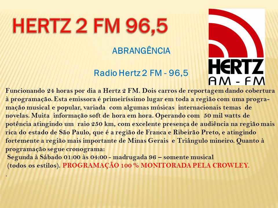 HERTZ 2 FM 96,5 ABRANGÊNCIA Radio Hertz 2 FM - 96,5