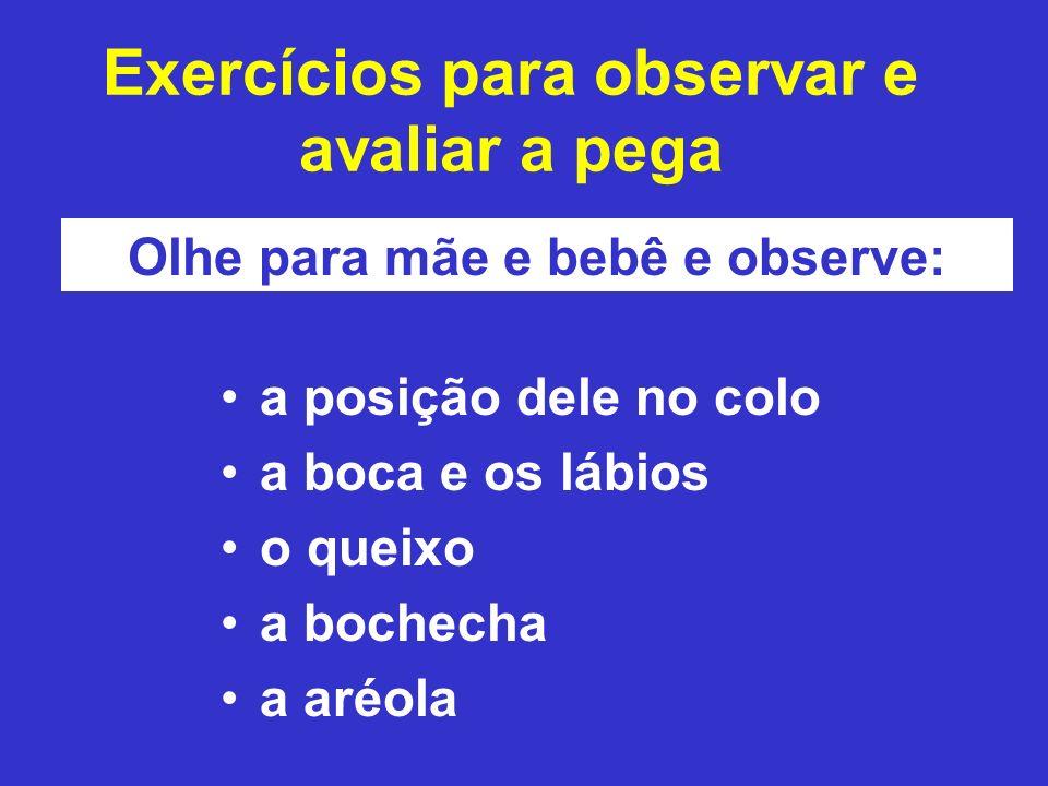 Exercícios para observar e avaliar a pega