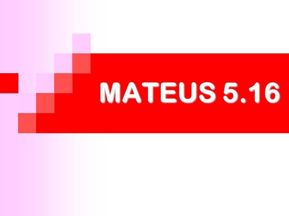 MATEUS 5.16