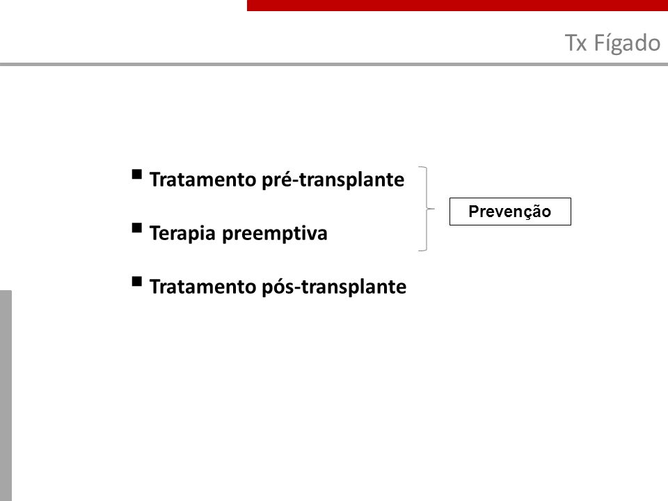 Tx Fígado Tratamento pré-transplante Terapia preemptiva