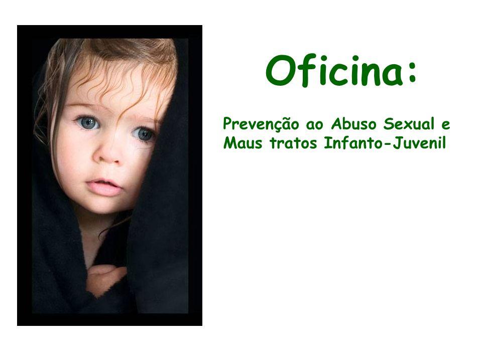 Oficina: Prevenção ao Abuso Sexual e Maus tratos Infanto-Juvenil