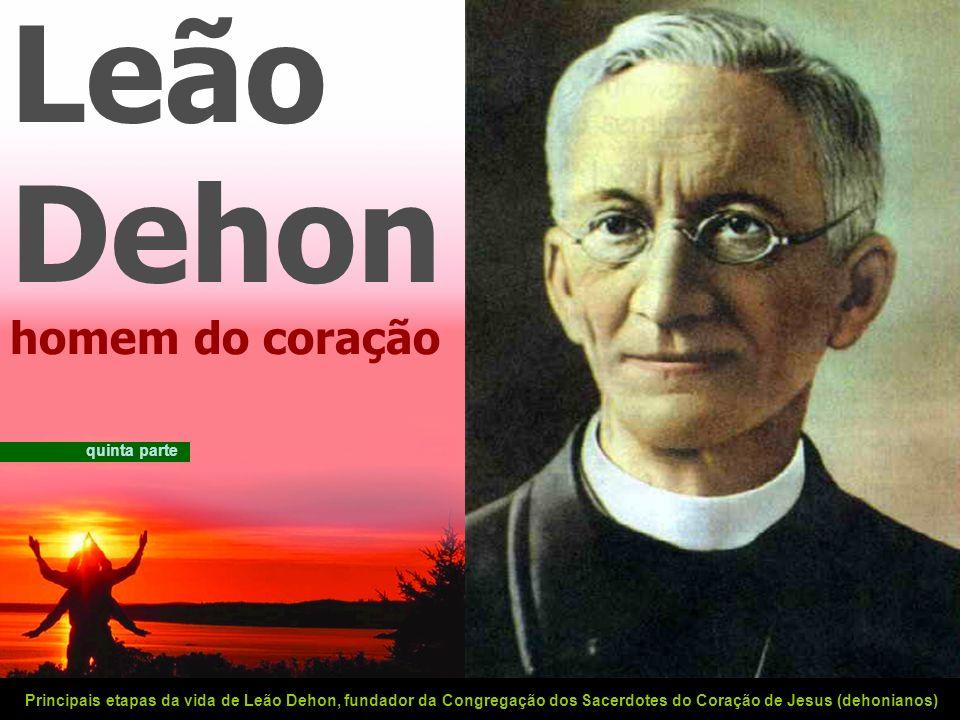 Leão Dehon homem do coração quinta parte