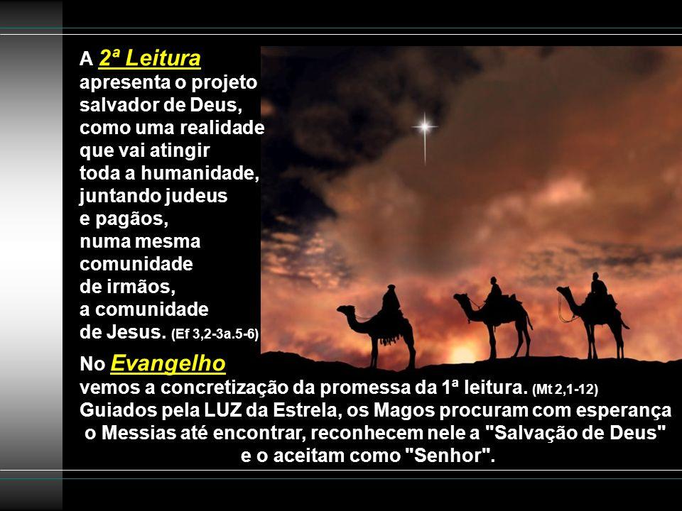 A 2ª Leitura apresenta o projeto salvador de Deus, como uma realidade