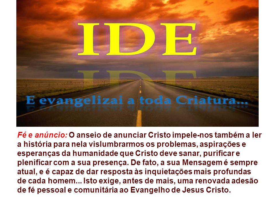Fé e anúncio: O anseio de anunciar Cristo impele-nos também a ler
