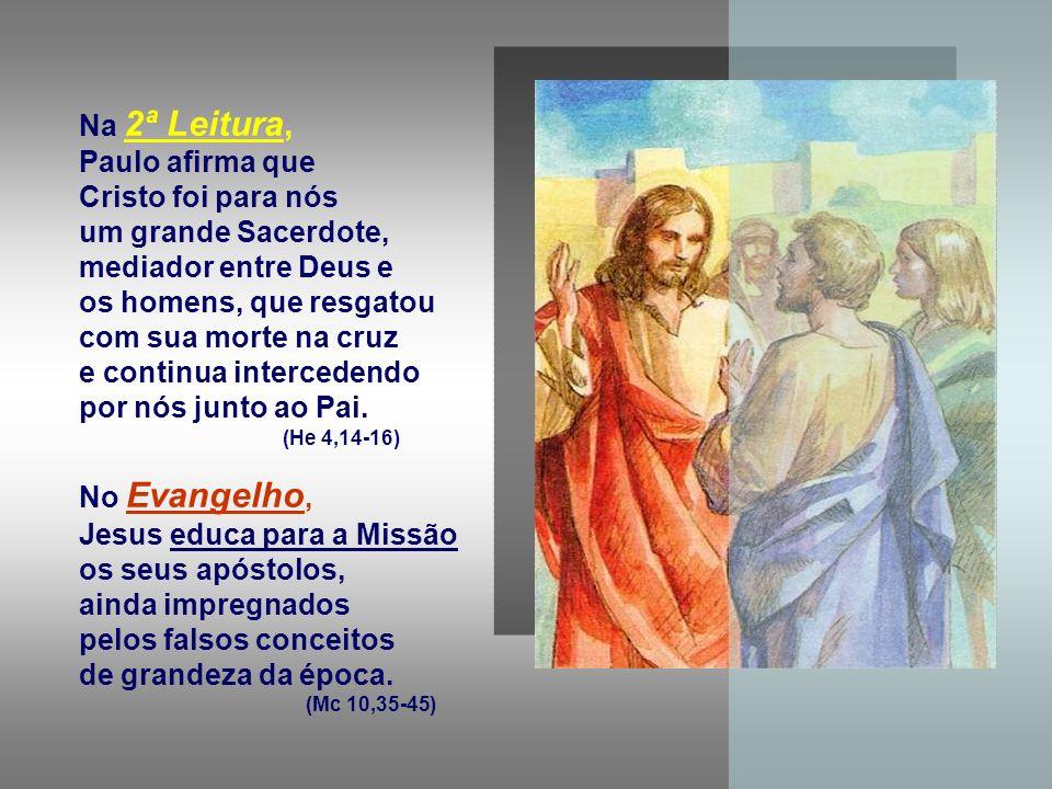 um grande Sacerdote, mediador entre Deus e os homens, que resgatou