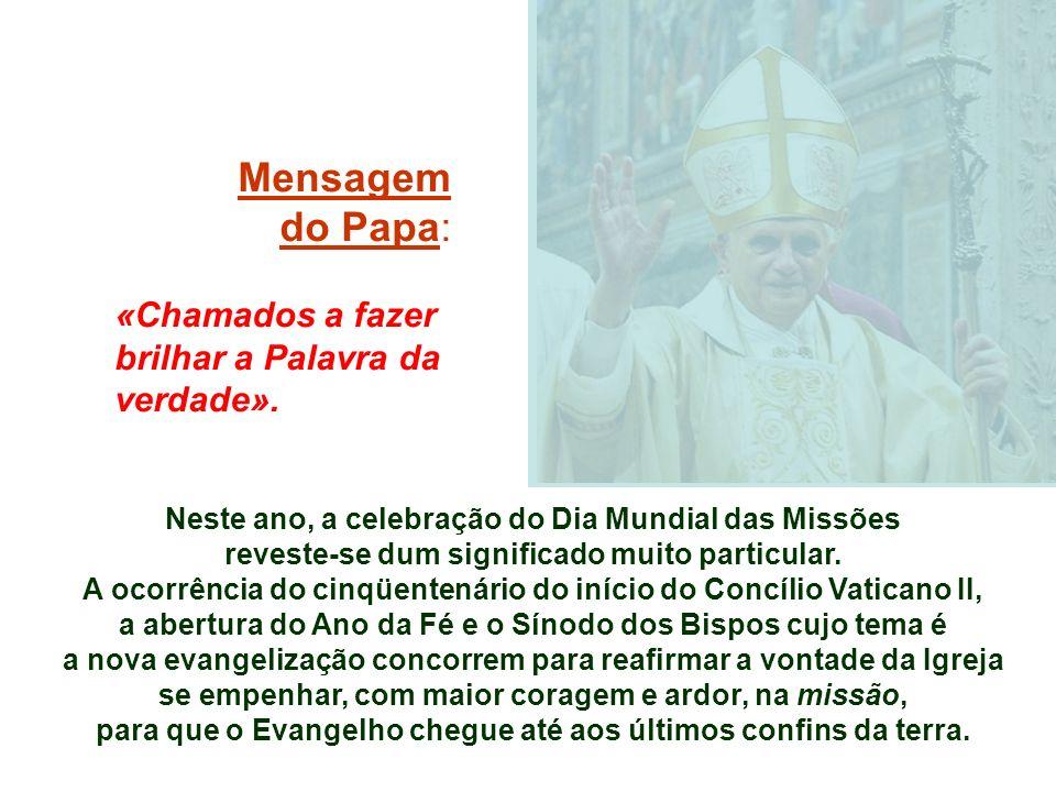 Mensagem do Papa: «Chamados a fazer brilhar a Palavra da verdade».
