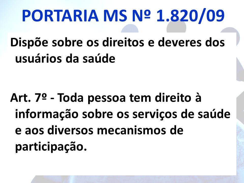 PORTARIA MS Nº 1.820/09 Dispõe sobre os direitos e deveres dos usuários da saúde.