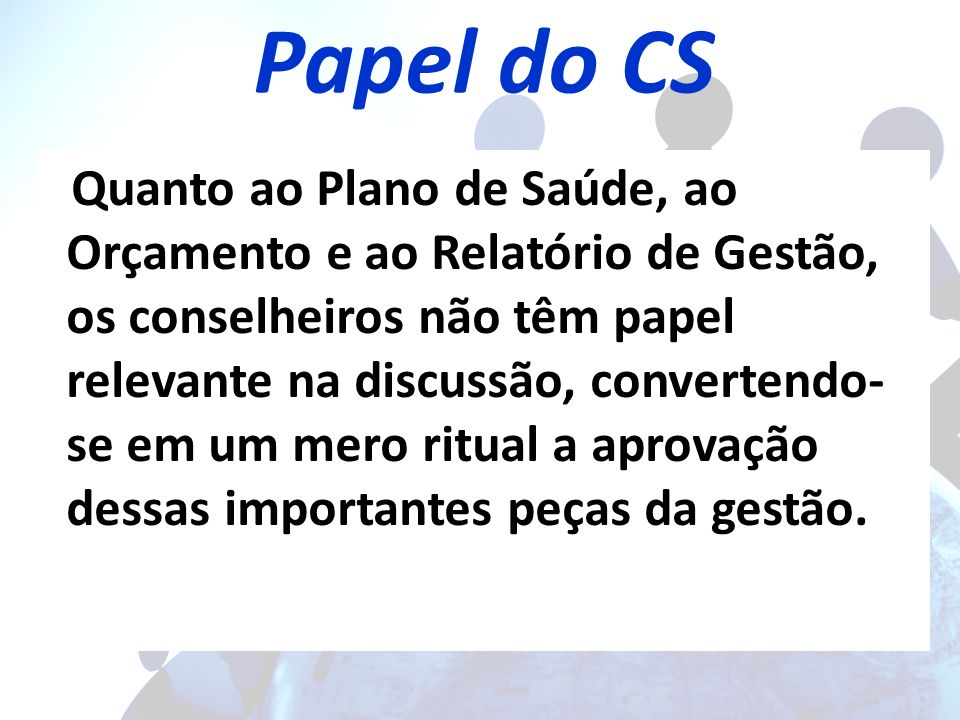 Papel do CS