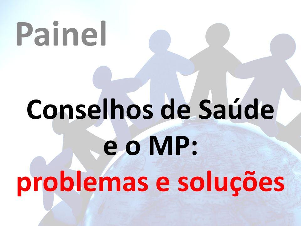 Conselhos de Saúde e o MP: problemas e soluções