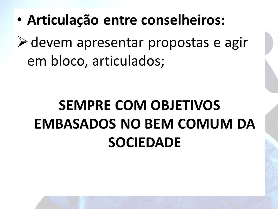 SEMPRE COM OBJETIVOS EMBASADOS NO BEM COMUM DA SOCIEDADE