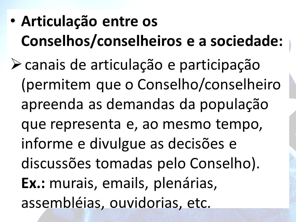 Articulação entre os Conselhos/conselheiros e a sociedade: