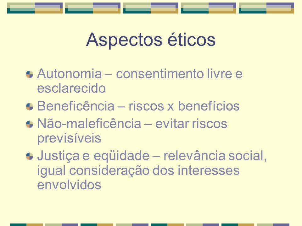 Aspectos éticos Autonomia – consentimento livre e esclarecido