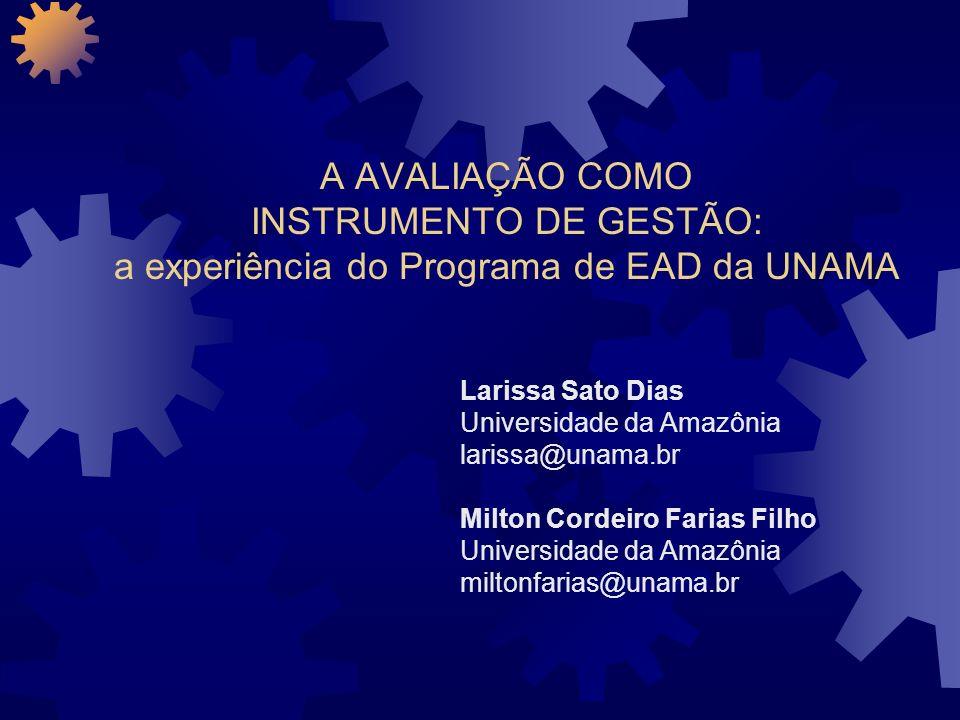A AVALIAÇÃO COMO INSTRUMENTO DE GESTÃO: a experiência do Programa de EAD da UNAMA