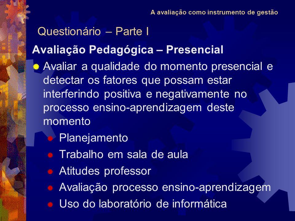 Questionário – Parte I Avaliação Pedagógica – Presencial.