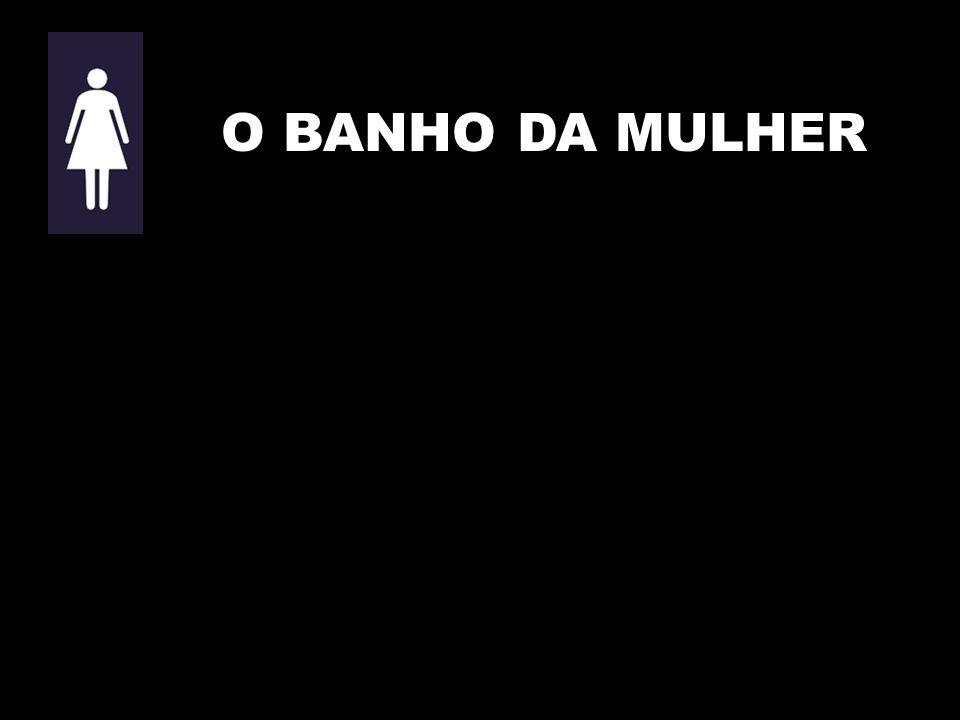 O BANHO DA MULHER