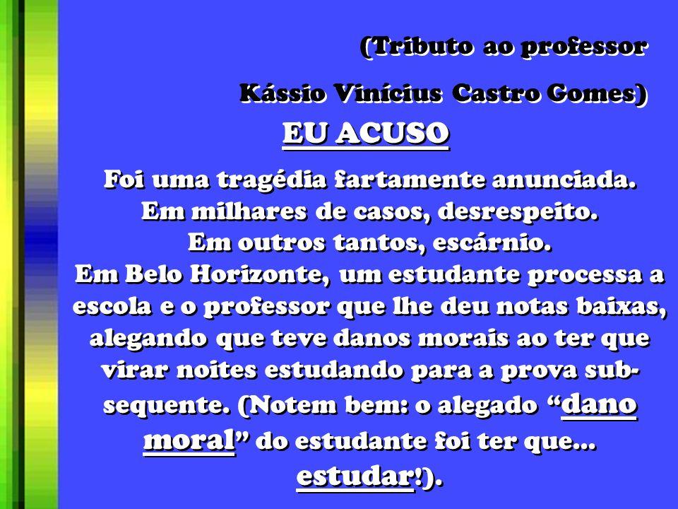 EU ACUSO (Tributo ao professor Kássio Vinícius Castro Gomes)