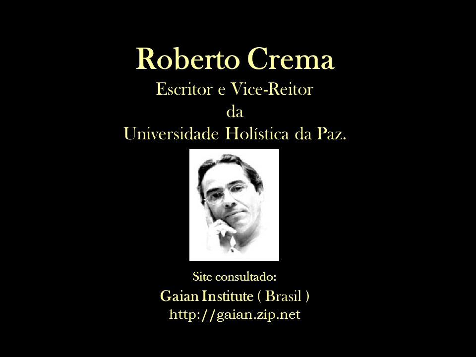 Roberto Crema Escritor e Vice-Reitor da Universidade Holística da Paz