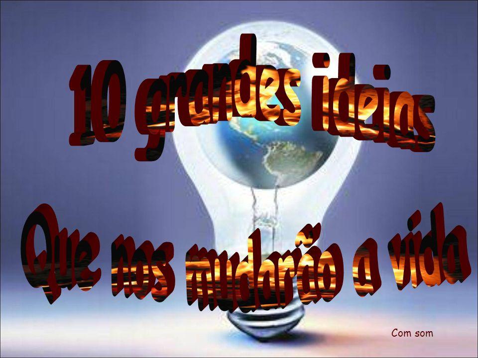 10 grandes ideias Que nos mudarão a vida