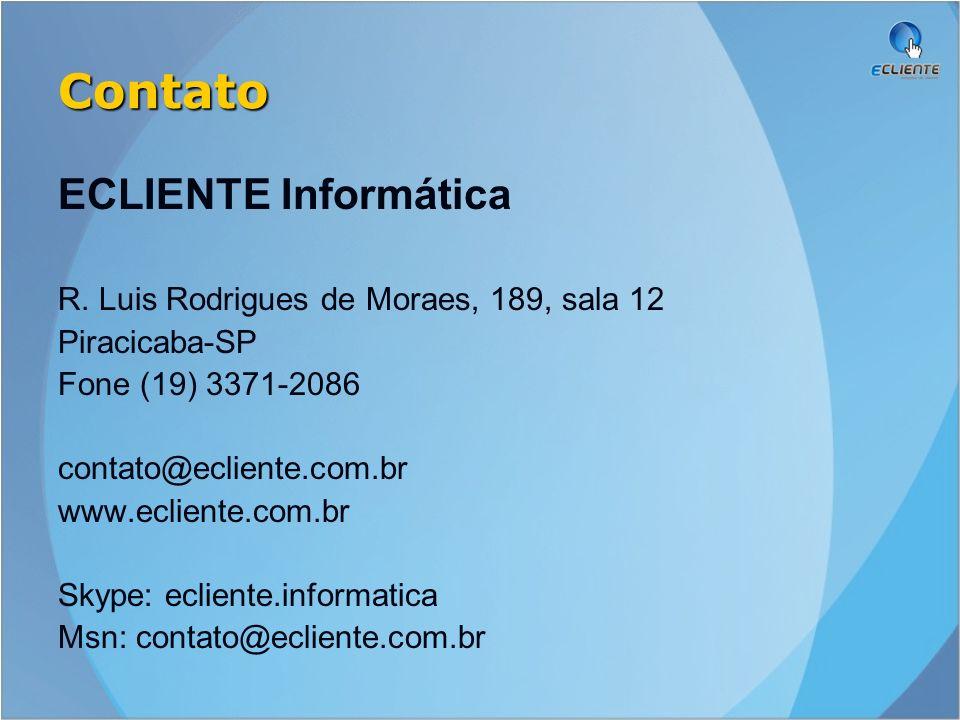 Contato ECLIENTE Informática R. Luis Rodrigues de Moraes, 189, sala 12