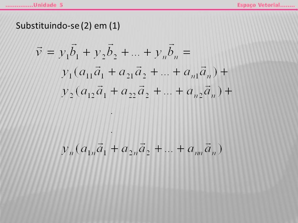 Substituindo-se (2) em (1)