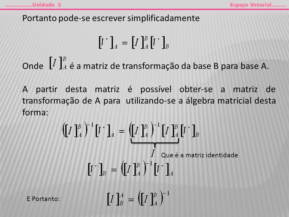 Portanto pode-se escrever simplificadamente