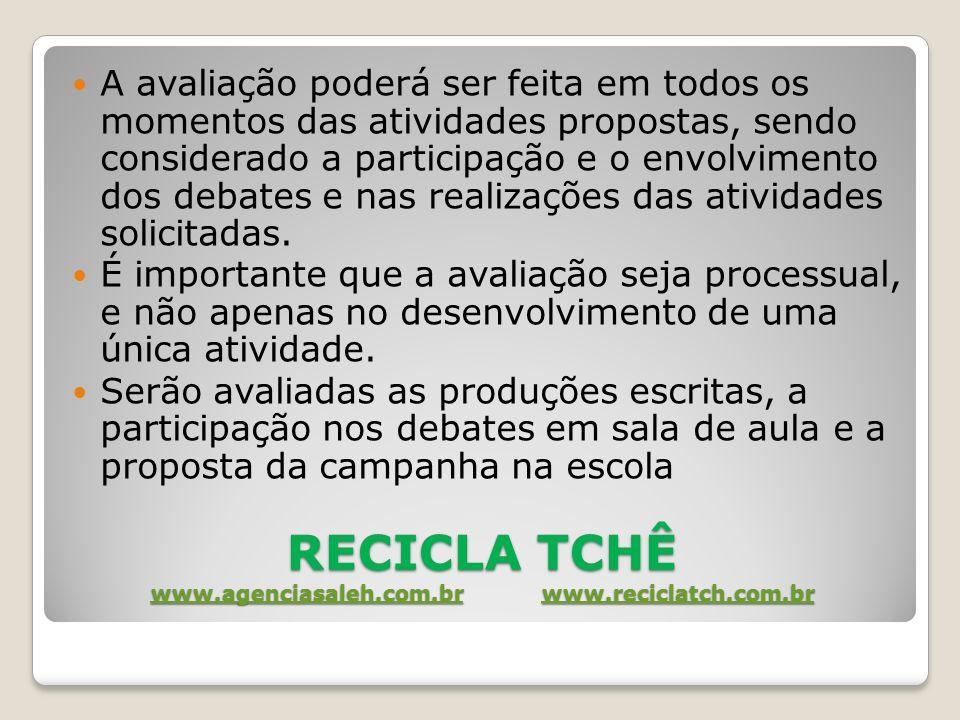 RECICLA TCHÊ www.agenciasaleh.com.br www.reciclatch.com.br