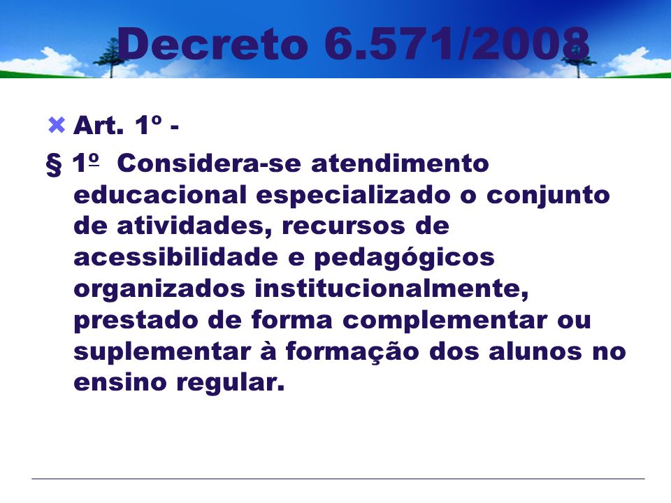 Decreto 6.571/2008 Art. 1º -