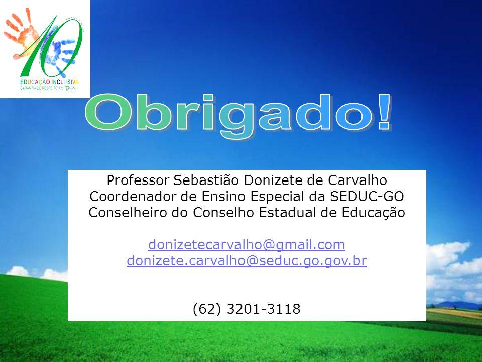 Obrigado! Professor Sebastião Donizete de Carvalho