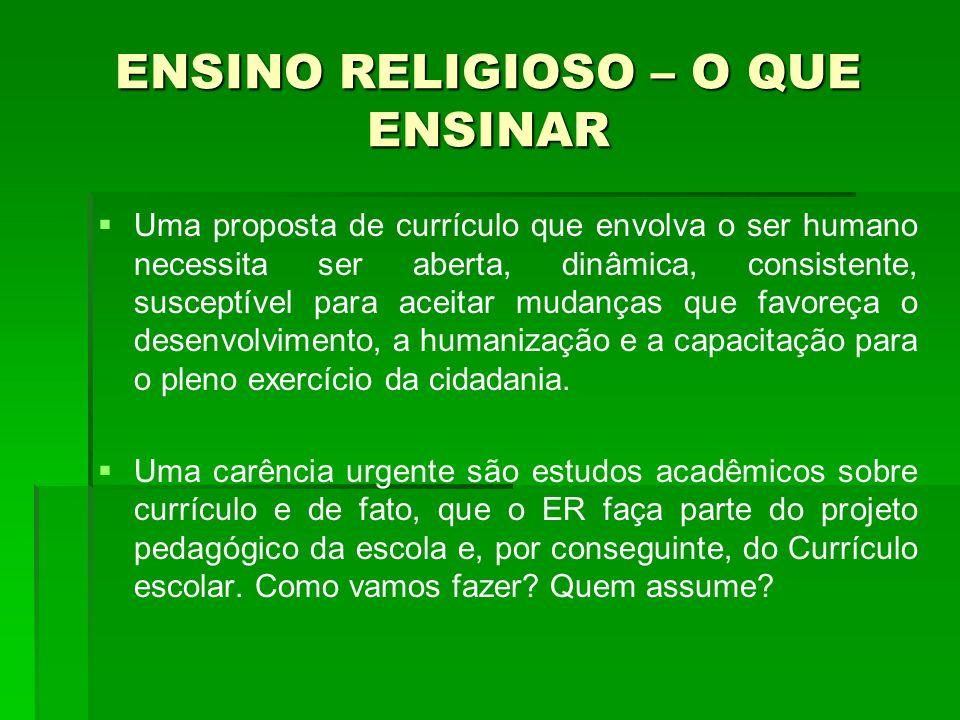 ENSINO RELIGIOSO – O QUE ENSINAR