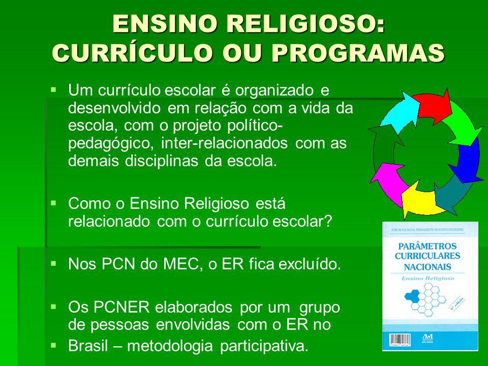 ENSINO RELIGIOSO: CURRÍCULO OU PROGRAMAS