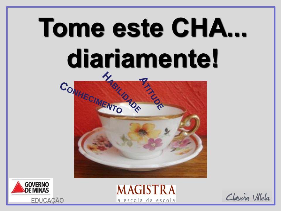 Tome este CHA... diariamente!
