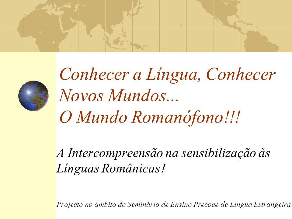 Conhecer a Língua, Conhecer Novos Mundos... O Mundo Romanófono!!!