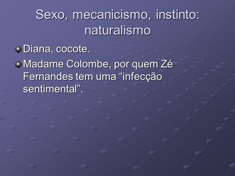 Sexo, mecanicismo, instinto: naturalismo