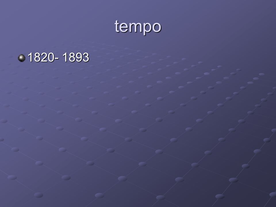tempo 1820- 1893