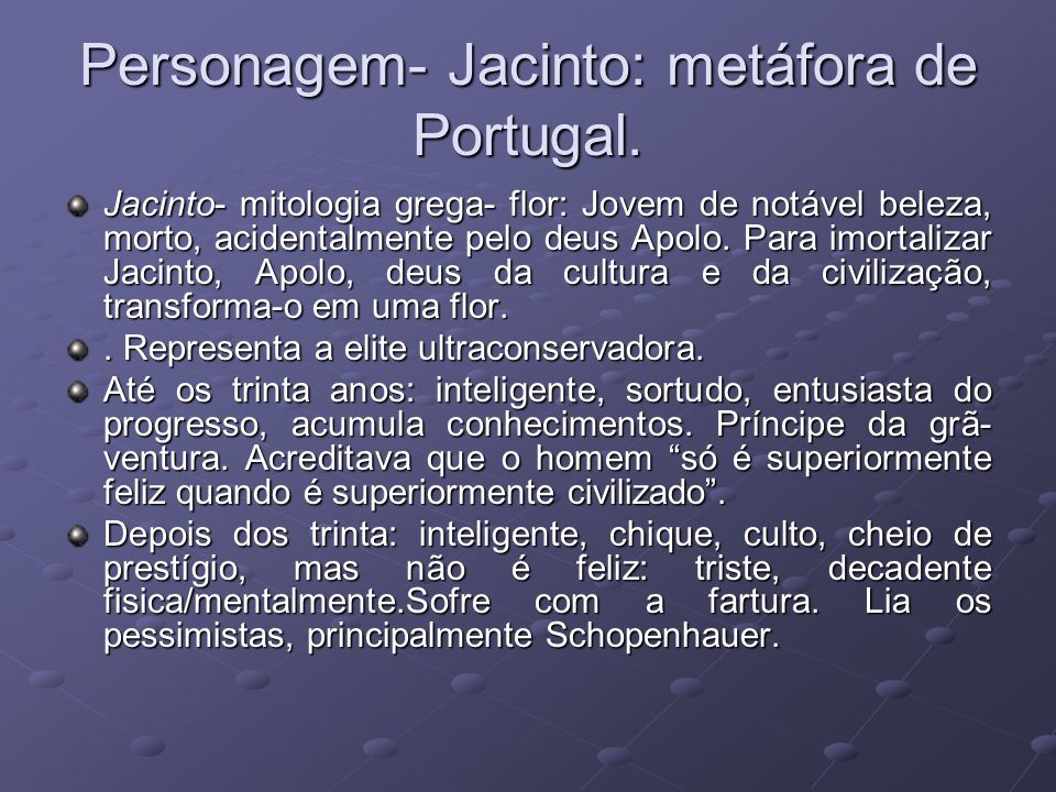 Personagem- Jacinto: metáfora de Portugal.