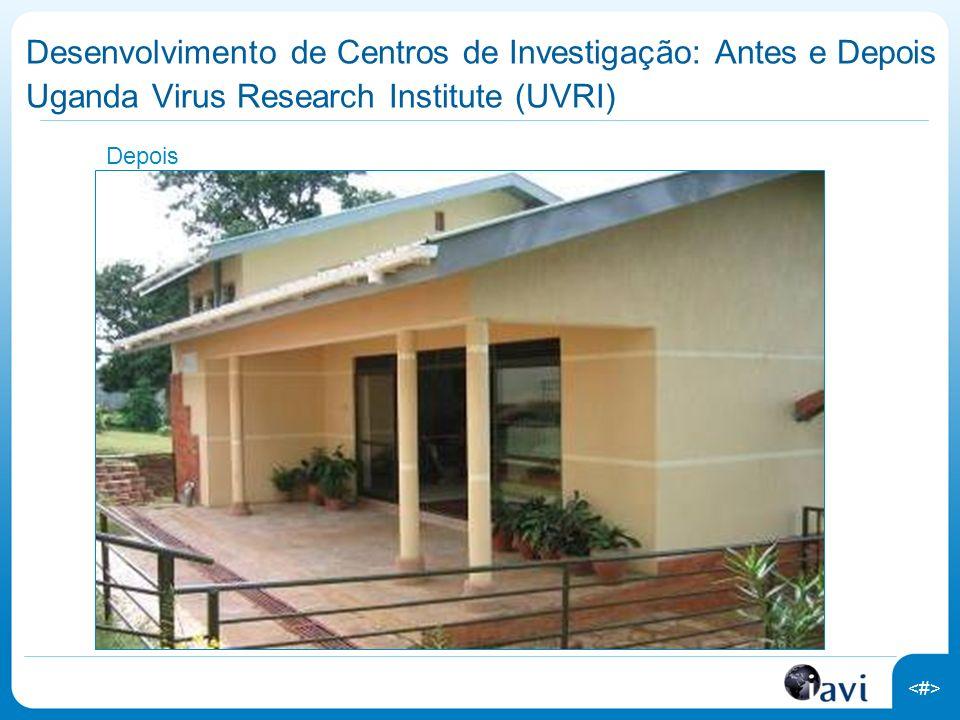 Desenvolvimento de Centros de Investigação: Antes e Depois Uganda Virus Research Institute (UVRI)