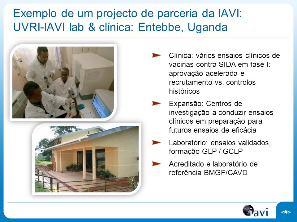 Exemplo de um projecto de parceria da IAVI: UVRI-IAVI lab & clínica: Entebbe, Uganda