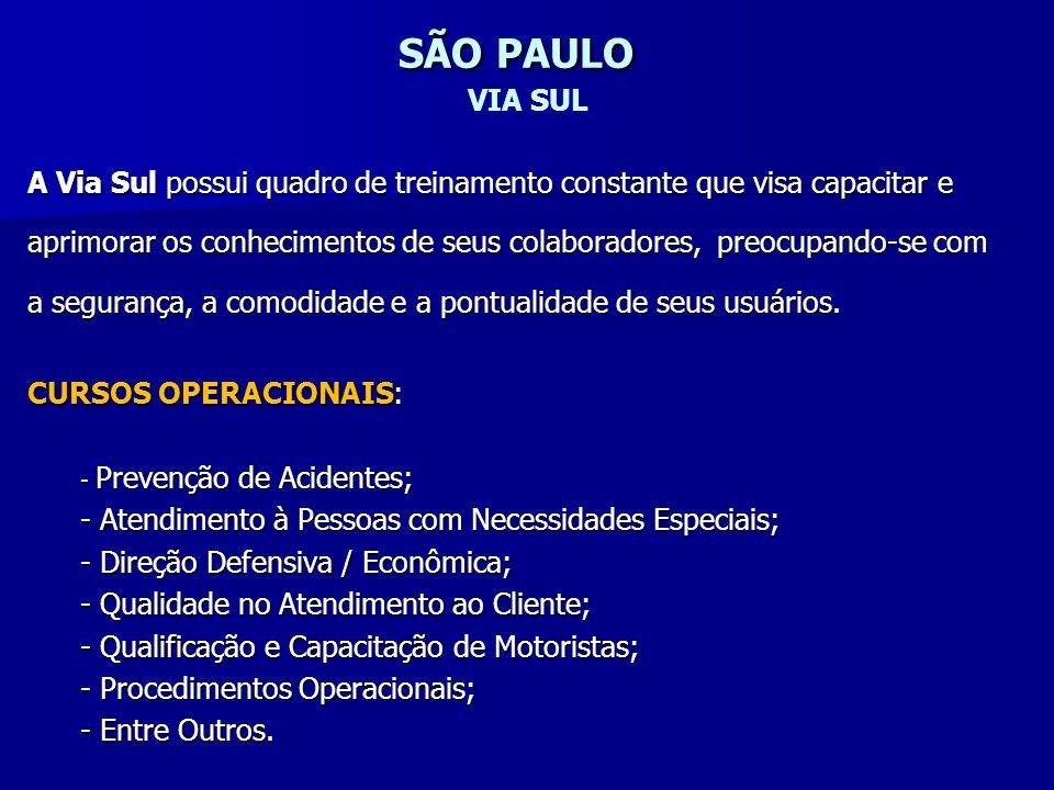 SÃO PAULO VIA SUL A Via Sul possui quadro de treinamento constante que visa capacitar e.