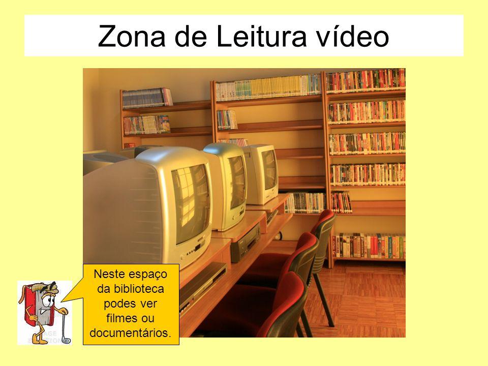 Neste espaço da biblioteca podes ver filmes ou documentários.