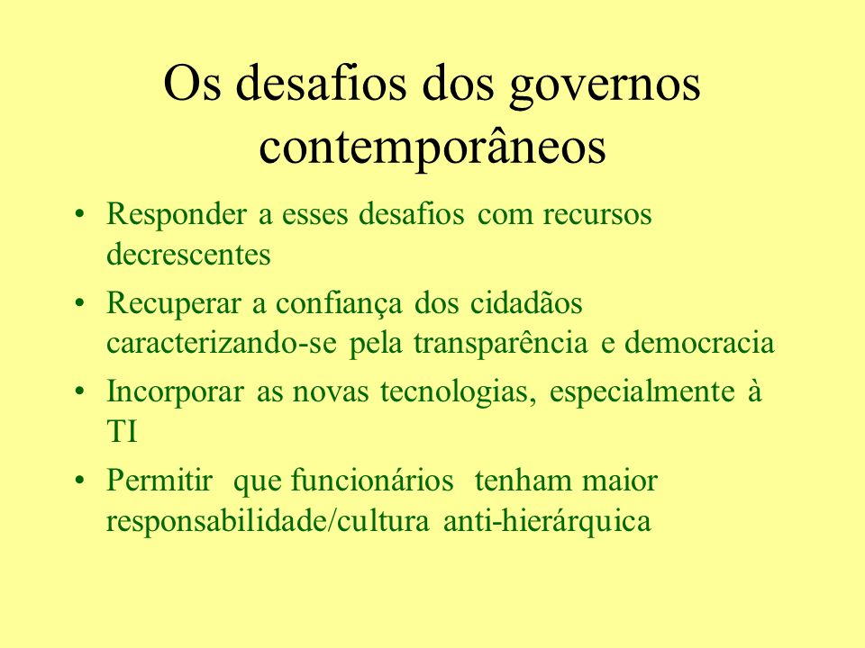 Os desafios dos governos contemporâneos