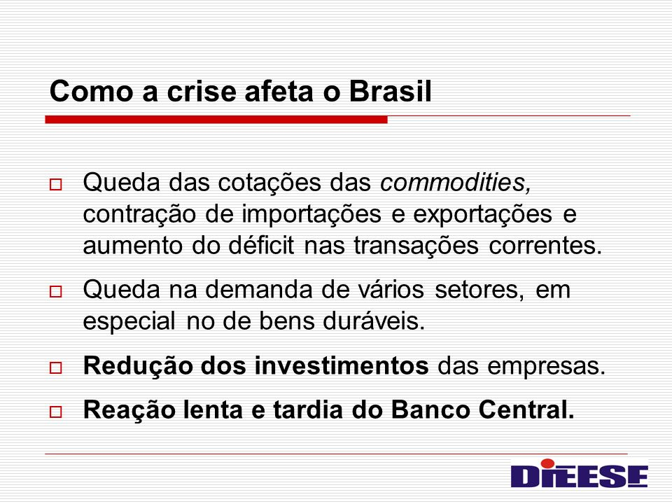 Como a crise afeta o Brasil